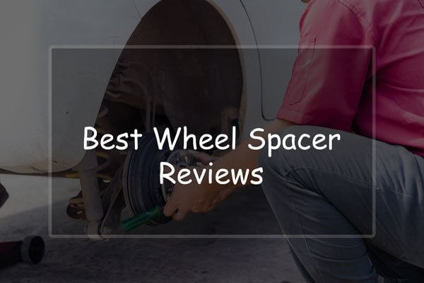 best wheel spacer review