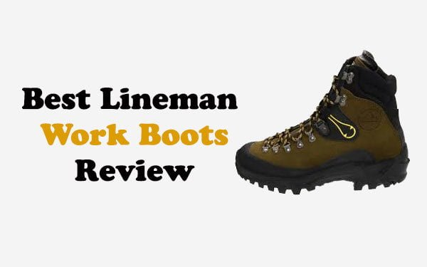 Best Lineman Work Boots